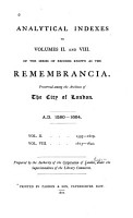 Analytical Indexes to Volumes II  and VIII  of the Series of Records Known as the Remembrancia PDF