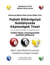 ACBC Fejlett Biliárdgolyó Szabályozás Képességek Teszt (Hungarian): Valódi képes visszaigazolást dedikált játékosok