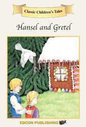 Hansel & Gretel: Classic Children's Tales and Fairy Tales by EdconPublishing.com