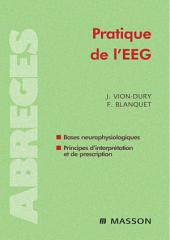 Pratique de l'EEG: bases neurophysiologiques, principes d'interprétation et de prescription