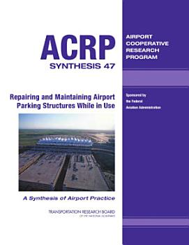 Repairing and Maintaining Airport Parking Structures While in Use PDF