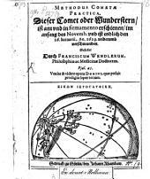 Methodus cometae practica: Dieser Comet oder Wunderstern ist ... erschienen im Anfang d. Nov. u. ist endlich d. 16. Jan. 1619 wieder verschwunden