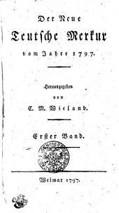 Der Neue Teutsche Merkur vom Jahr 1797: Erster Band