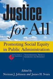 Justice for All: Promoting Social Equity in Public Administration: Promoting Social Equity in Public Administration