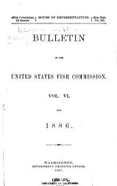 Bulletin of the United States Fish Commission: Volume 6