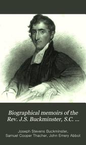 Biographical memoirs of the Rev. J.S. Buckminster, S.C. Thacher, and John Emory Abbot: deceased American unitarian minsters
