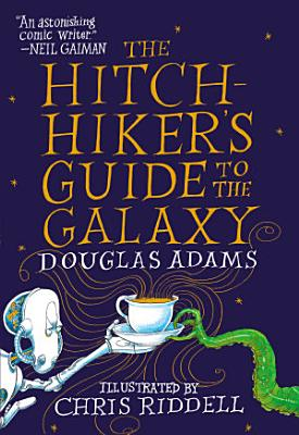The Hitchhiker s Guide to the Galaxy  The Illustrated Edition