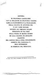 Lettera di Francesco Cancellieri con la relazione di Francesco Valesio sopra lo scoprimento e la traslazione della Colonna di Antonino Pio e con varie notizie intorno all'obelisco solare innalzato in sua vece nella piazza di Monte Citorio ad alla Colonna di Cipollino giacente nel cortile della Curia Innocenziana inserita nel fascicolo 5. delle Effemeridi di febbrajo nel 1821