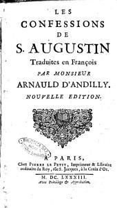 Les confessions de S. Augustin traduites en françois par monsieur Arnauld D'Andilly