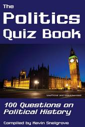 The Politics Quiz Book: 100 Questions on Political History