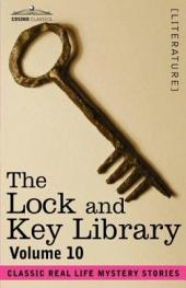 The Lock and Key Library: Classic Real Life Mystery Stories, Volume 10
