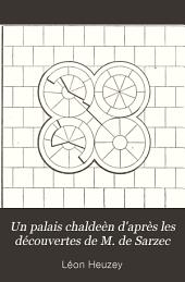 Un palais chaldéen d'après les découvertes de M. de Sarzec