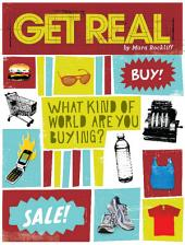 Get Real: What Kind of World are YOU Buying?