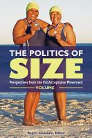 The Politics of Size  Perspectives from the Fat Acceptance Movement  2 volumes  PDF