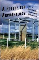 A Future for Archaeology PDF