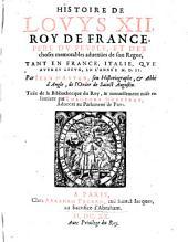 Histoire de Louis XII, roy de France, frère du peuple...