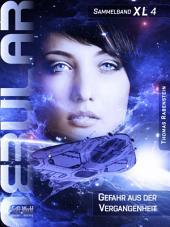 Nebular Sammelband XL4 - Gefahr aus der Vergangenheit: Episoden 43 - 52
