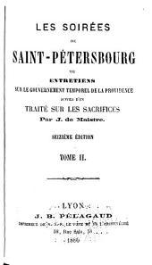 Les soirées de St. Pétersbourg; ou, Entretiens dur le gouvernement temporel de la providence suivies d'un traite' sur les sacrifices: Volume2
