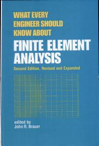 What Every Engineer Should Know about Finite Element Analysis  Second Edition