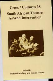 South African Theatre As/and Intervention