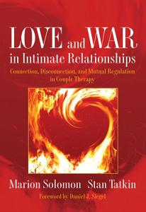 Love and War in Intimate Relationships: Connection, Disconnection, and Mutual Regulation in Couple Therapy