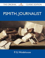 Psmith  Journalist   The Original Classic Edition PDF