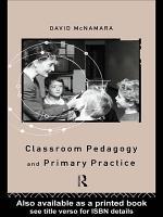 Classroom Pedagogy and Primary Practice