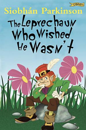 The Leprechaun Who Wished He Wasn t PDF