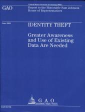 Identity Theft: Greater Awareness and Use of Existing Data Are Needed
