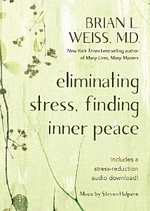 Eliminating Stress, Finding Inner Peace Book