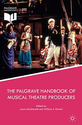 The Palgrave Handbook of Musical Theatre Producers PDF