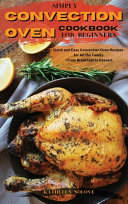 Simply Convection Oven Cookbook for Beginners