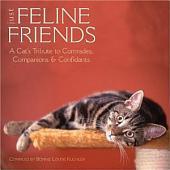 Just Feline Friends: A Cat's Tribute to Comrades, Companions & Confidants