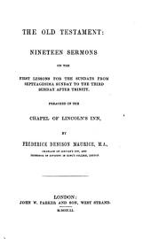 The Old Testament: Nineteen Sermons Preached in the Chapel of Lincoln's Inn