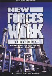 New Forces at Work in Refining: Industry Views of Critical Business and Operations Trends, Issue 1707