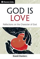 God Is Love: Reflections on the Character of God