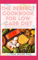 The Perfect Cookbook For Low Carb Diet