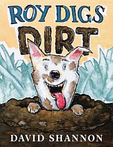 Roy Digs Dirt Book