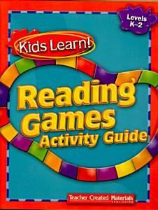 Kids Learn! Reading Games: Grades K-2 Kit Book