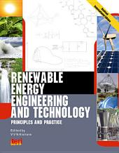 Renewable Energy Engineering and Technology: principles and practice, Revised International Edition