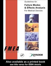 Guidelines for Failure Modes and Effects Analysis for Medical Devices