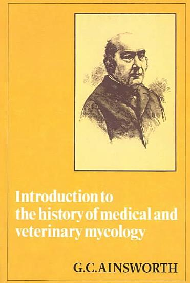 Introduction to the History of Medical and Veterinary Mycology PDF