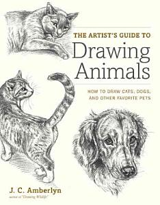 The Artist s Guide to Drawing Animals Book