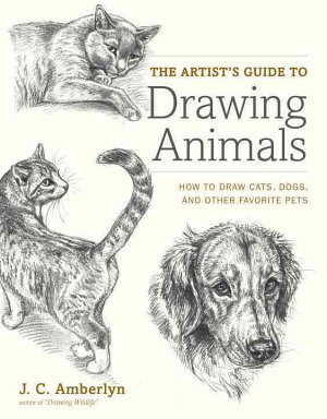 The Artist s Guide to Drawing Animals