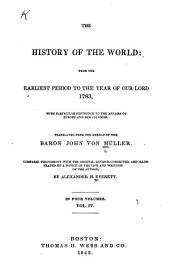 The History of the World: from the Earliest Period to the Year of Our Lord 1783: With Particular Reference to the Affairs of Europe and Her Colonies