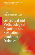 Conceptual and Methodological Approaches to Navigating Immigrant Ecologies
