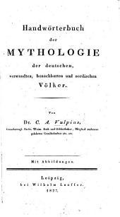 Handwörterbuch der Mythologie der deutschen, verwandten, benachbarten und nordischen Völker