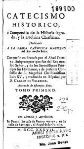 Catecismo historico, ó Compendio de la historia sagrada y la doctrina christiana ...
