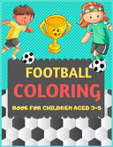 Football Coloring Book For Children Aged 3-5