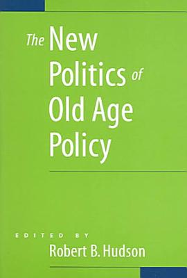 The New Politics of Old Age Policy